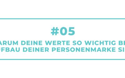 #05 – Warum Deine Werte so wichtig beim Aufbau Deiner Personenmarke sind