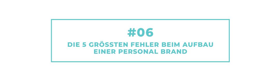 #06 – Die 5 größten Fehler beim Aufbau einer Personal Brand