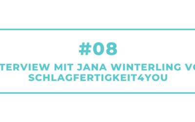 #08 – Interview mit Jana Winterling von Schlagfertigkeit4You