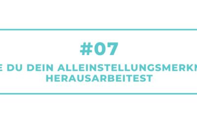 #07 – Wie Du Dein Alleinstellungsmerkmal herausarbeitest