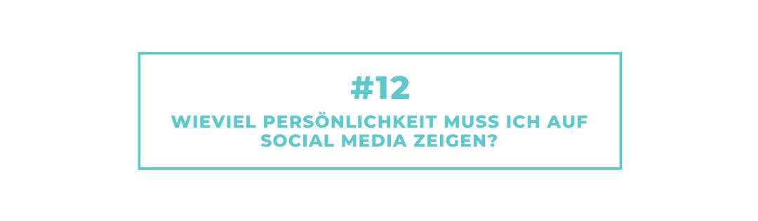 #12 Wieviel Persönlichkeit muss ich auf Social Media zeigen?