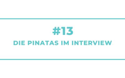 #13 Die Pinatas im Interview