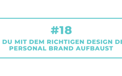 #18 Wie Du mit dem richtigen Design Deine Personal Brand aufbaust – Interview mit Lisa Koch