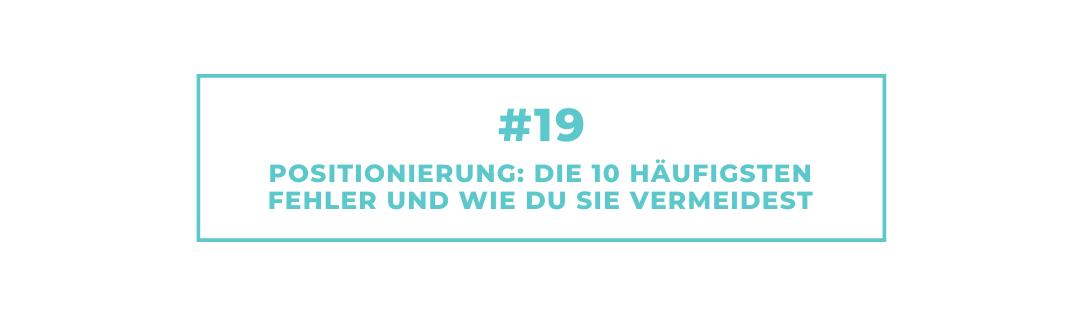 #19 Positionierung: Die 10 häufigsten Fehler und wie Du sie vermeidest