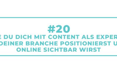 #20 Wie Du Dich mit Content als Expertin in Deiner Branche positionierst und online sichtbar wirst