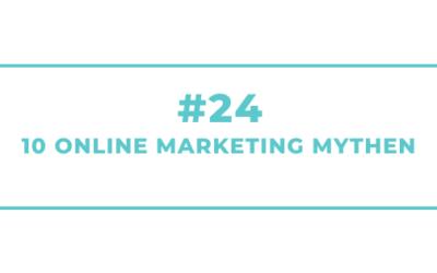 #24 Online Marketing: 10 gängige Mythen und was Du daraus lernen kannst