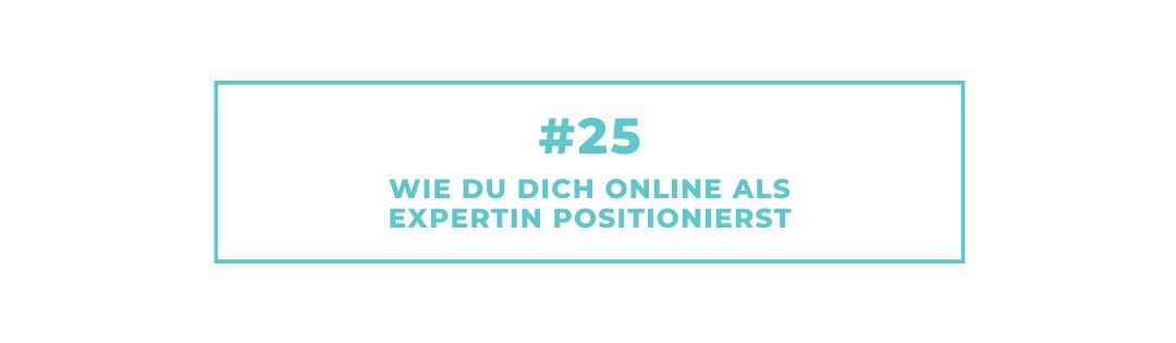 #25 Personal Branding: Wie Du Dich online als Expertin positionierst