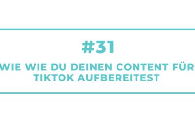 #31 Wie Du Deinen Content für TikTok aufbereitest – Interview mit Marina Monaco