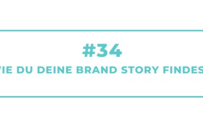 #34 Wie Du Deine Brand Story findest
