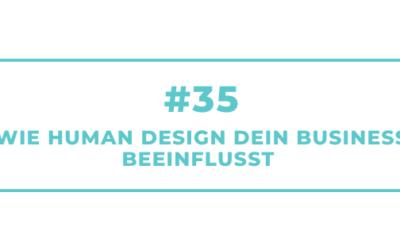 #35 Wie Human Design Dein Business beeinflusst