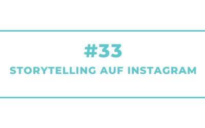 #33 Storytelling auf Instagram
