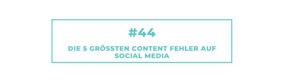 #44 Die 5 größten Content Fehler auf Social Media