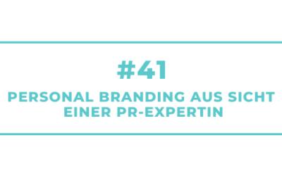 #41 Personal Branding aus Sicht einer PR-Expertin