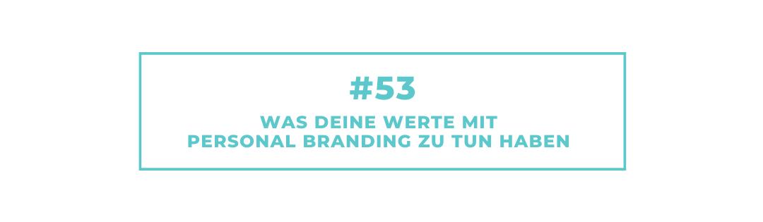 #53 Was Deine Werte mit Personal Branding zu tun haben