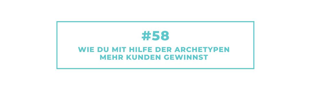 #58 Wie Du mit Hilfe der Archetypen mehr Kunden gewinnst
