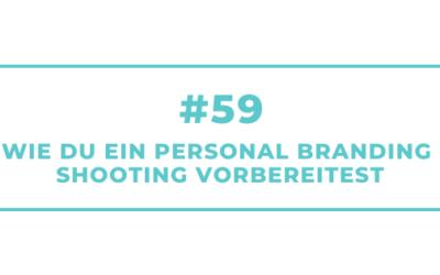 #59 Wie Du ein Personal Branding Shooting vorbereitest