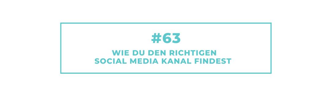 #63 Wie Du den richtigen Social Media Kanal findest