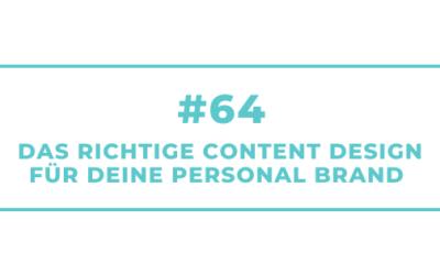 #64 Das richtige Content Design für Deine Personal Brand