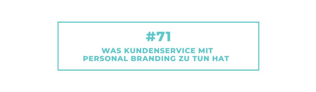 #71 Was Kundenservice mit Personal Branding zu tun hat
