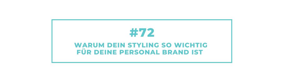 #72 Warum Dein Styling so wichtig für Deine Personal Brand ist